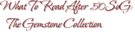 What To Read After 50SoG: The Gemstone Collection