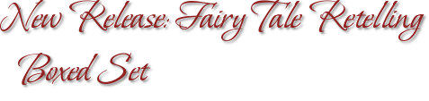 New Release: Fairy Tale Retelling Boxed Set